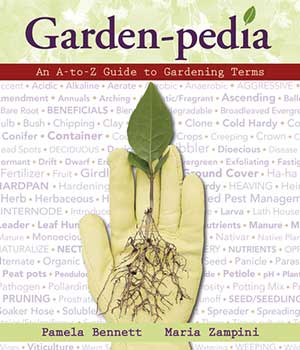 Garden-pedia: An A to Z Guide to Gardening Terms
