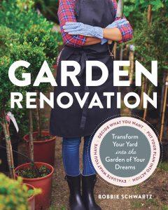 Garden Renovation: Transform Your Yard into the Garden of Your Dreams