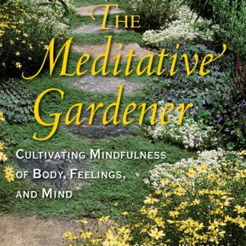 The Meditative Gardener by Cheryl Wifong