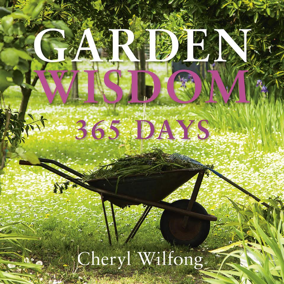 Garden Wisdom by Cheryl Wilfong