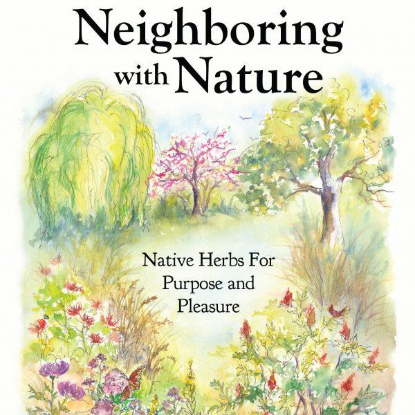 Neighboring with Nature / Native Herbs for Pleasure & Purpose - National Garden Bureau Gardening Books