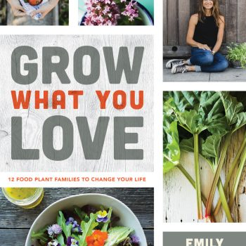 Grow What You Love by Emily Murphy - National Garden Bureau