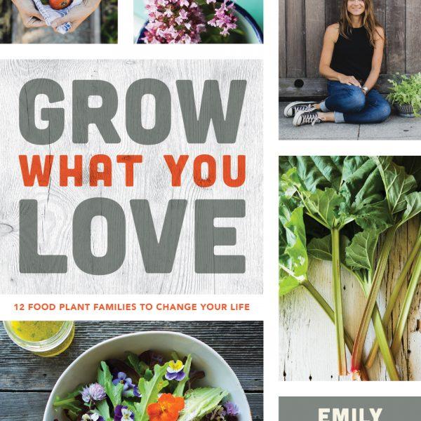 Grow What You Love by Emily Murphy - National Garden Bureau