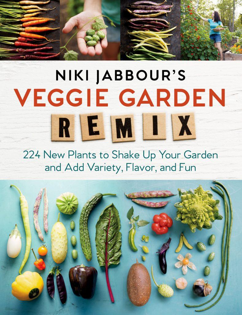 Niki Jabbour's Veggie Garden Remix