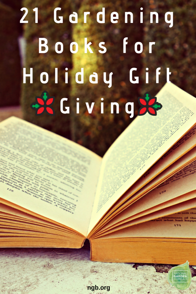 21 Gardening Books for Holiday Gift Giving - National Garden Bureau