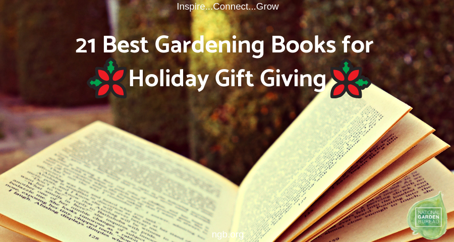 21 Gardening Books for Holiday Gift Giving - National Garden Bureau
