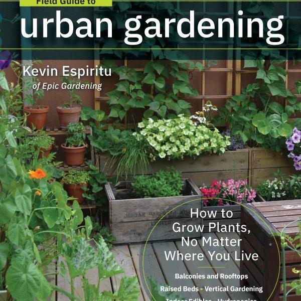 Field Guide to Urban Gardening - National Garden Bureau Member