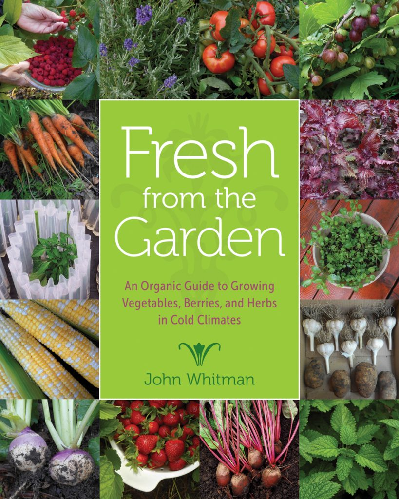 Fresh from the Garden - An Organic Guide to Growing Vegetables, Berries, and Herbs in Cold Climates