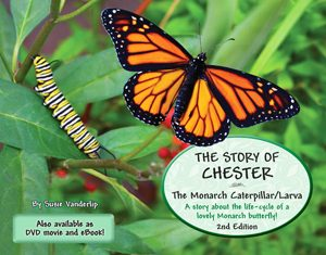 The Story of Chester - The Monarch Caterpillar/Larva
