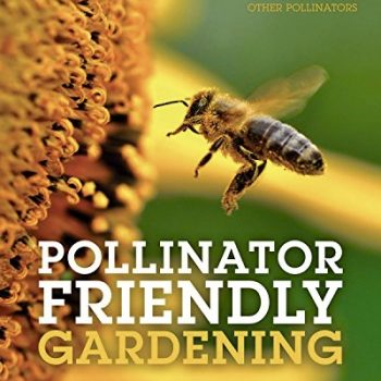 Pollinator Friendly Gardening Book - National Gardening Bureau