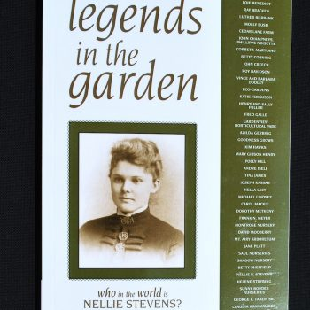 Legends in the Garden - Who in the World is Nellie Stevens? - National Garden Bureau