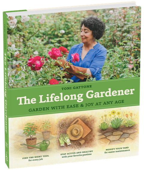 The Lifelong Gardener, Garden with Ease and Joy at Any Age