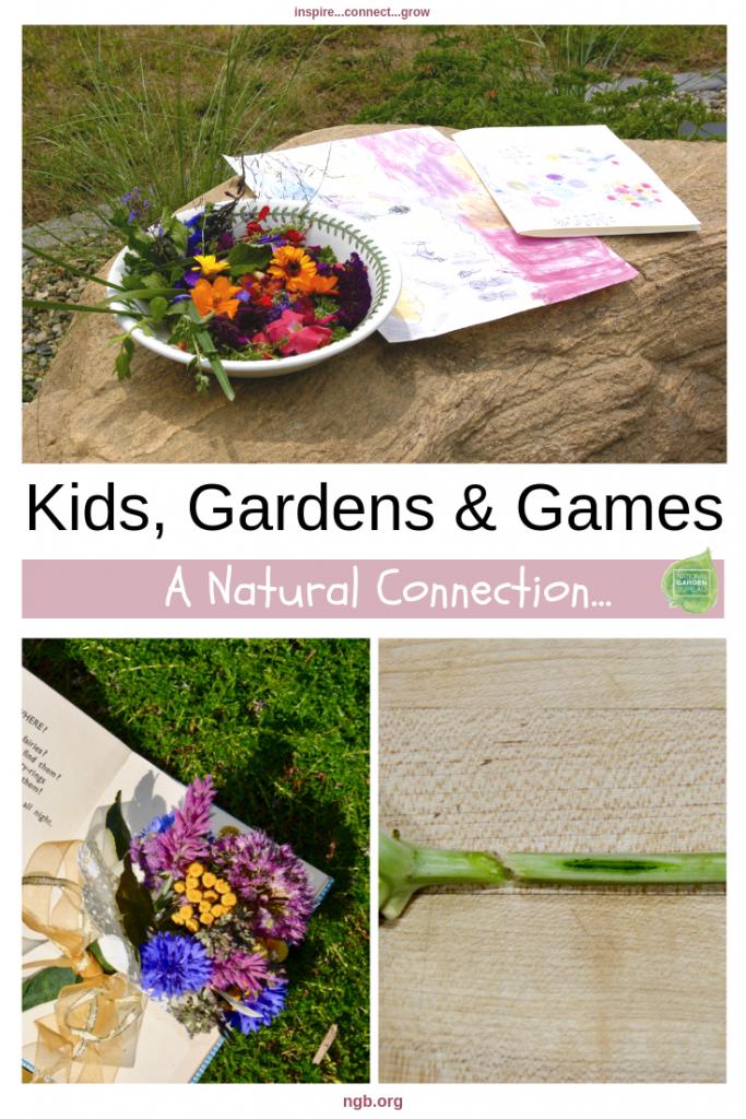 Kids, Gardens & Games - A Natural Connection for all - National Garden Bureau #kidsgardening
