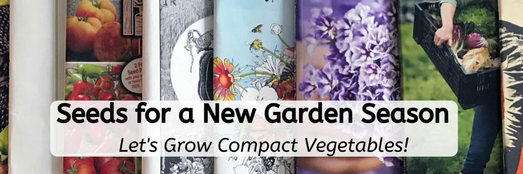 Seeds for a new Garden Season - Let's Grow Compact Vegetables - National Garden Bureau