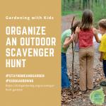 Organize an outdoor scavenger hunt - National Garden Bureau
