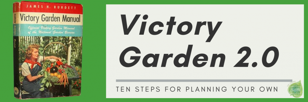 Victory Garden 2.0 - 10 steps to plan your own Victory Garden - National Garden Bureau