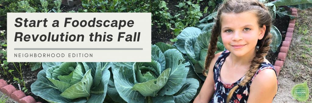 Start a Foodscape Revolution Neighborhood this Fall - National Garden Bureau