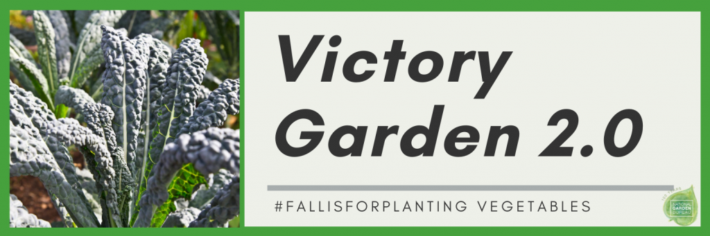 Victory Garden 2.0 - #fallisforplanting Vegetables - National Garden Bureau