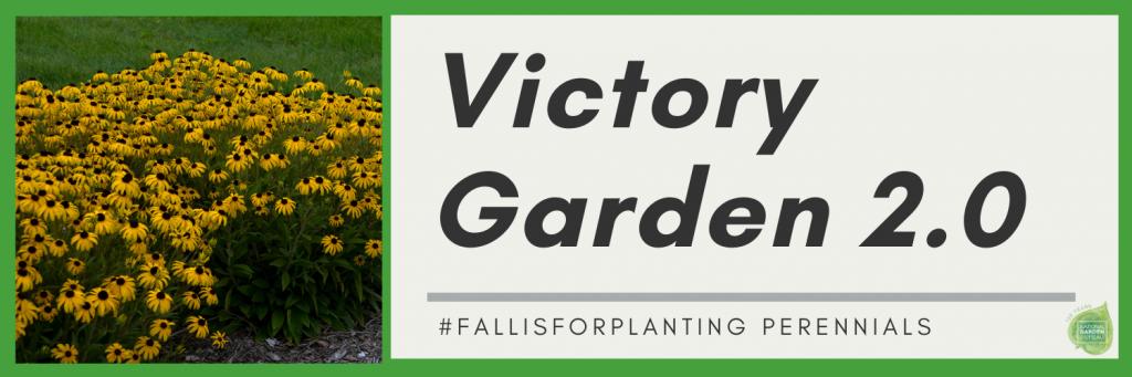 Victory Garden 2.0 #FallisforPlanting Perennials - National Garden Bureau