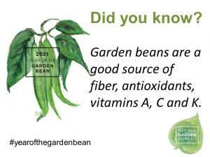 Garden beans are a good source of fiber, antioxidants, vitamin A, C and K - Year of the Garden Bean - National Garden Bureau