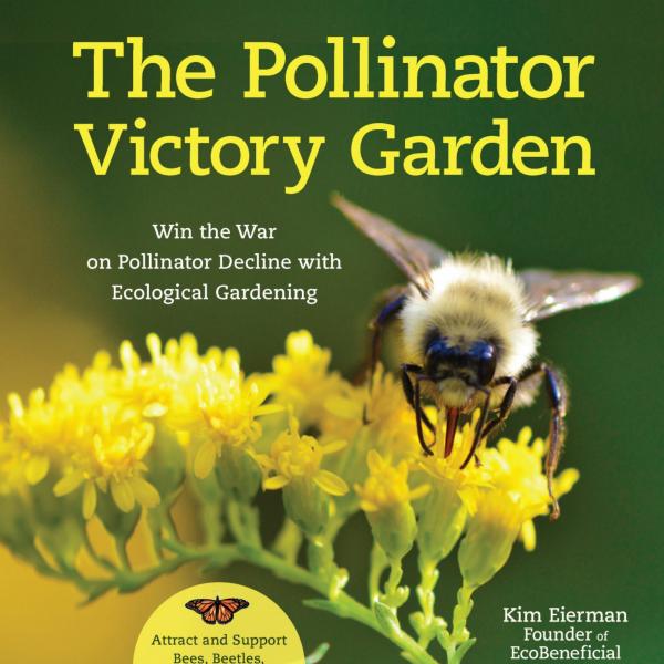 The Pollinator Victory Garden - National Garden Bureau - Holiday Gardening Gifts