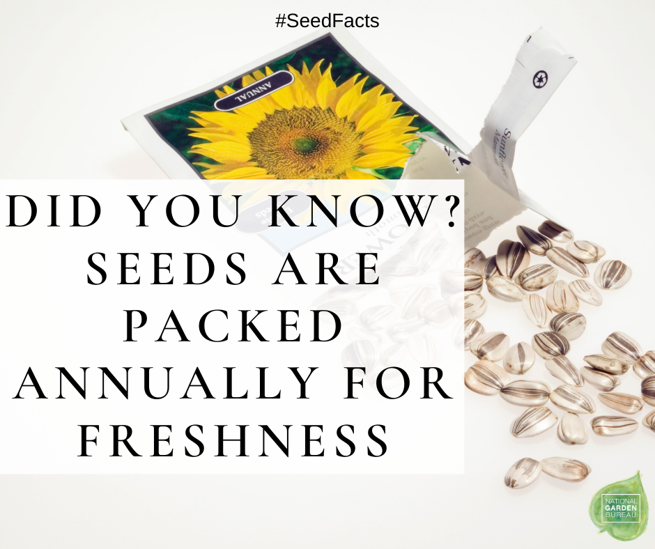 Seeds are packed annually for freshness - Seed Facts for Informed Buyers - National Garden Bureau