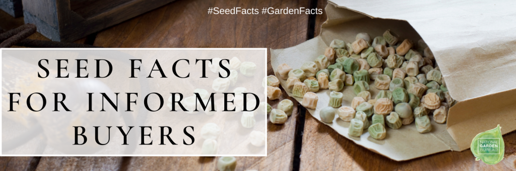 Seed Facts for Informed Buyers - National Garden Bureau