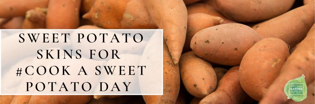 Make your own Sweet Potato Skins Recipe Today! - National Garden Bureau