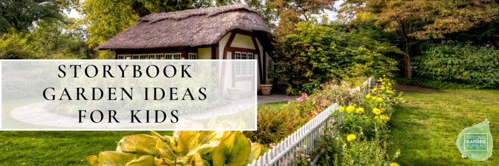 How to create a Kid's Storybook Gardens - Ideas for Kids Garden - National Garden Bureau