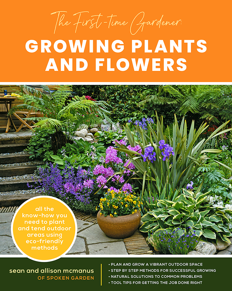 The First-time Gardener: Growing Plants and Flowers: All the know-how you need to plant and tend outdoor areas using eco-friendly methods - National Garden Bureau