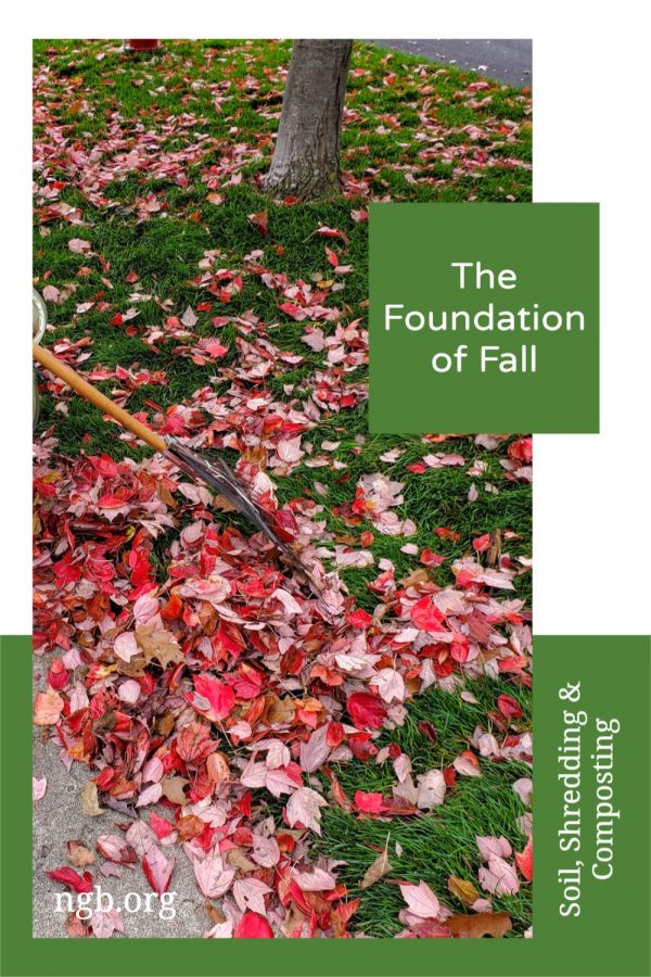 The Foundation of Fall in the garden contains Soil, Shredding & Composting   National Garden Bureau
